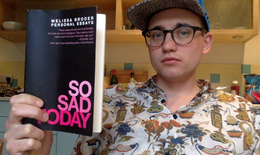 So Sad Today: Personal Essays by Melissa Broder – Triumph Of ...